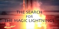 The Search for the Magic Lightnings